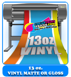 13oz Vinyl Banners gloss or matte