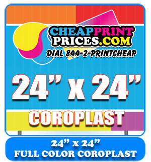 24x24 coroplast full color sign